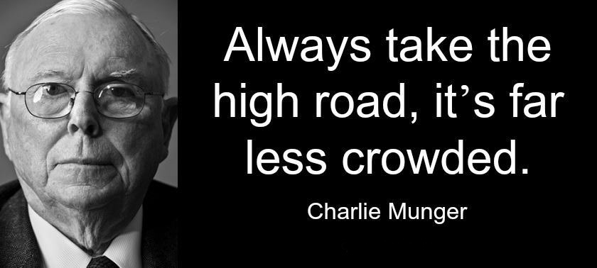 Tai Lopez Quotes >> Charlie Munger Quote - take the high road - UpMinded